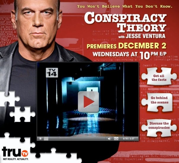 "ticket–who now hosts ""Conspiracy Theory With Jesse Ventura' on truTV."